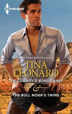 The Cowboys Bonus Baby & the Bull Riders Twins Tina Leonard