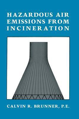 Hazardous Air Emissions from Incineration  by  Calvin R. Brunner