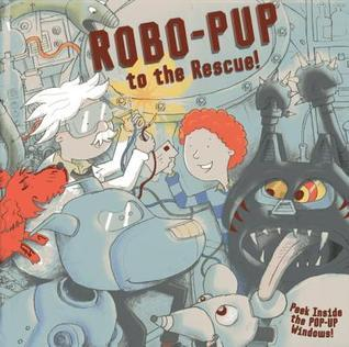 Robo-Pup to the Rescue! Dereen Taylor