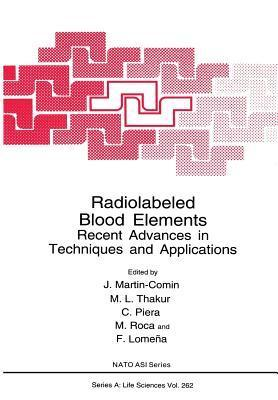 Radiolabeled Blood Elements: Recent Advances in Techniques and Applications J Martin-Comin