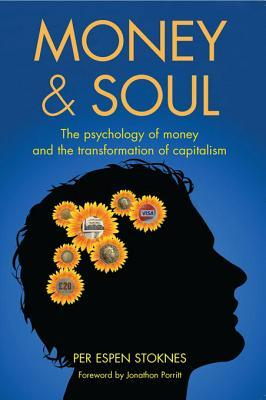 Money & Soul: A New Balance Between Finance and Feelings  by  Per Espen Stoknes