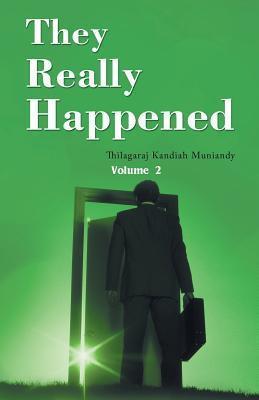 They Really Happened: Volume 2  by  Thilagaraj Kandiah Muniandy
