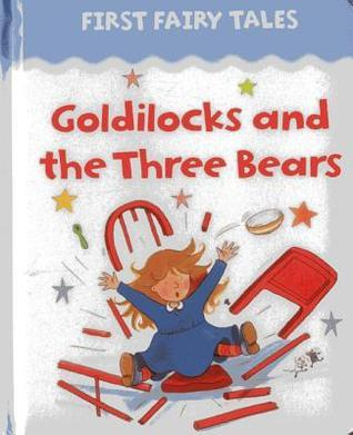 First Fairy Tales: Goldilocks and the Three Bears Jan Lewis