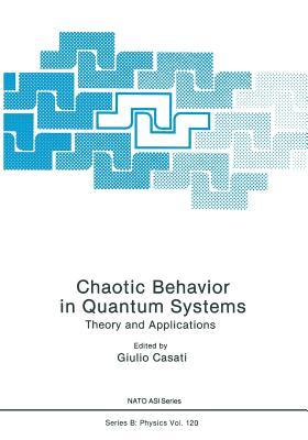 Chaotic Behavior in Quantum Systems: Theory and Applications Giulio Casati