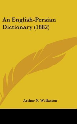 An English-Persian Dictionary (1882)  by  Arthur N. Wollaston