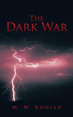 The Dark War M.W. Kohler