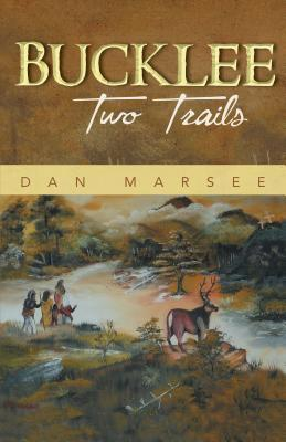 Bucklee: Two Trails  by  Dan Marsee