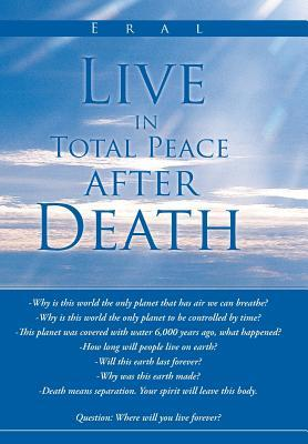 Live in Total Peace After Death Eral