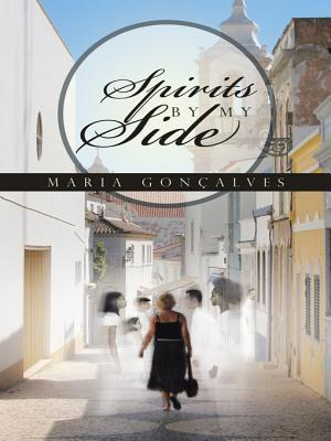 Spirits My Side by Maria Gonçalves
