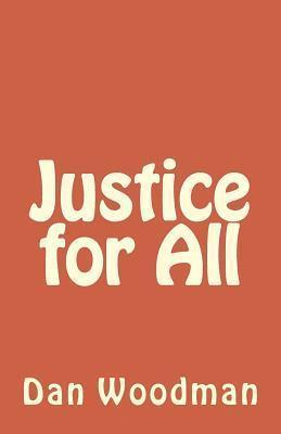 Justice for All Dan Woodman