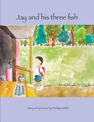 Jay and His Three Fish MR Ian H Lee