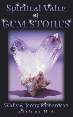 The Spiritual Value of Gemstones  by  Wally Richardson