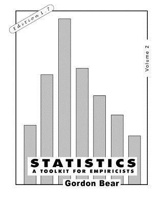 Statistics, Volume 2: A Toolkit for Empiricists  by  Gordon Bear