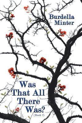 Was That All There Was?: (Book 2)  by  Burdella Minter