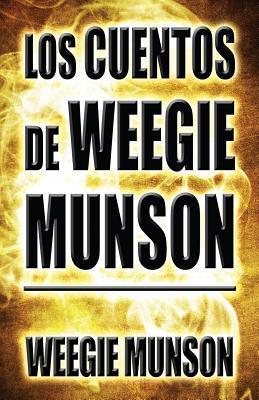 The Tales of Weegie Munson  by  Weegie Munson