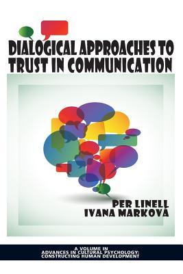 Dialogical Approaches to Trust in Communication Per Linell