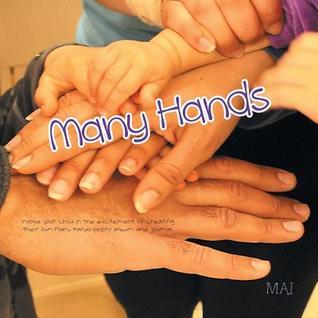 Many Hands  by  Mai