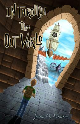 In Through the Out World  by  Jason O. Monroe