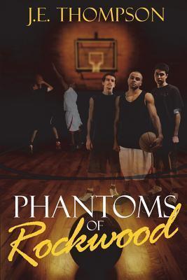 Phantoms of Rockwood J E Thompson