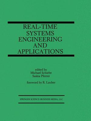 Real-Time Systems Engineering and Applications: Engineering and Applications Michael Schiebe