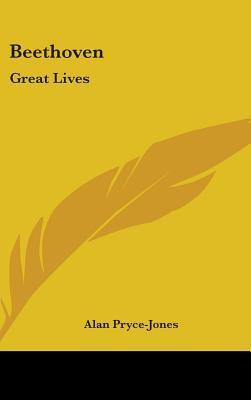 Beethoven: Great Lives  by  Alan Pryce-Jones