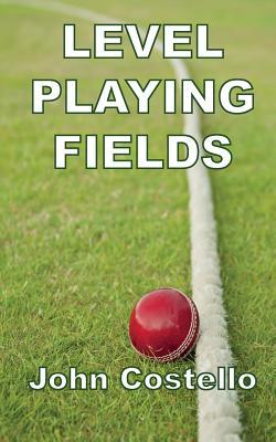 Level Playing Fields  by  John Costello