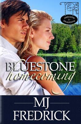 Bluestone Homecoming (Welcome to Bluestone #1)  by  M.J. Fredrick