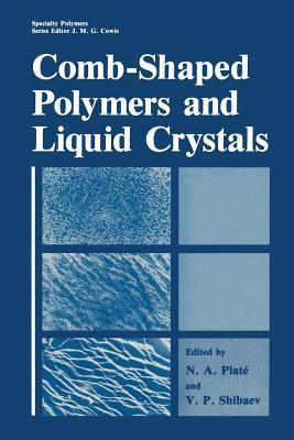 Comb-Shaped Polymers and Liquid Crystals Nikolai Alfredovich Plate