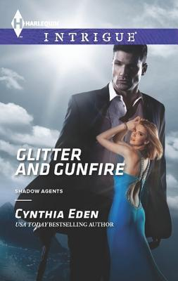 Glitter and Gunfire (Shadow Agents, #4)  by  Cynthia Eden
