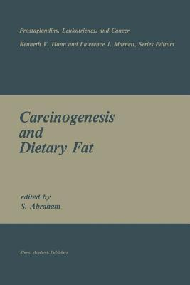 Carcinogenesis and Dietary Fat S Abraham