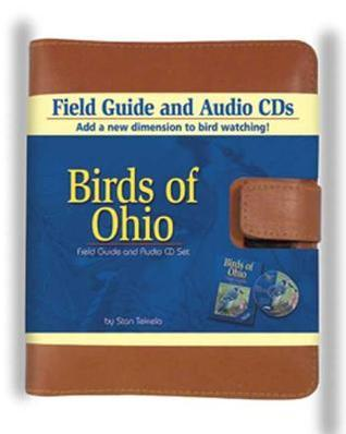 Birds of Ohio Field Guide [With (2) Audio CDsWith 32 Page Booklet] Stan Tekiela