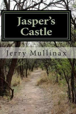 Jaspers Castle  by  Jerry Mullinax