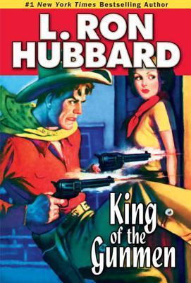 King of the Gunmen L. Ron Hubbard