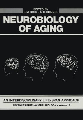 Neurobiology of Aging: An Interdisciplinary Life-Span Approach J Ordy