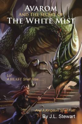 Avarom and the Secret of the White Mist J L Stewart