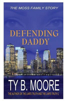 Defending Daddy  by  Tyree L Blackamore