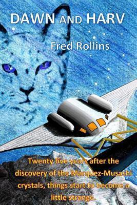 Dawn and Harv: Second Book in the Crystal Seeds Series Fred Rollins