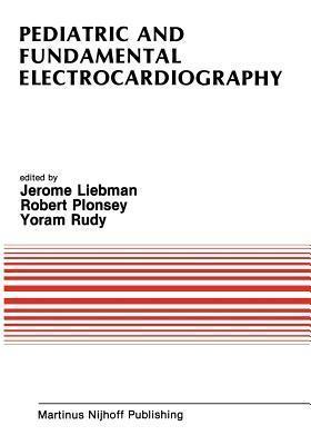 Pediatric and Fundamental Electrocardiography Jerome Liebman