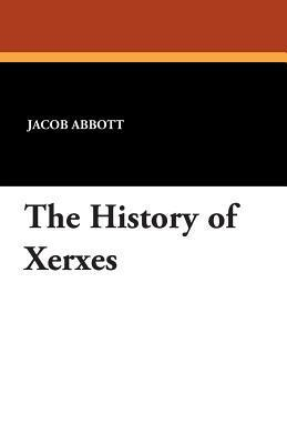 The History of Xerxes  by  Jacob Abbott
