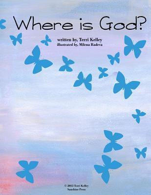 Where Is God? Terri Kelley