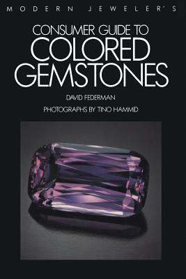 Modern Jeweler S Consumer Guide to Colored Gemstones David Federman