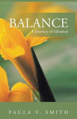 Balance: A Journey of Salvation  by  Paula V. Smith