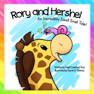 Rory and Hershel - An Incredibly Swell Snail Tale! Heidi Crawford-Ruiz