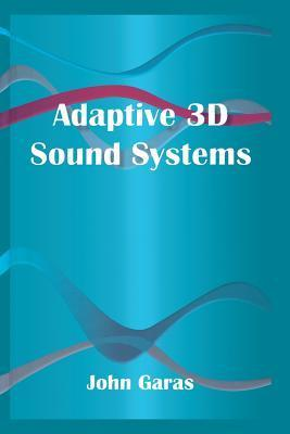 Adaptive 3D Sound Systems  by  John Garas