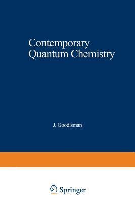 Contemporary Quantum Chemistry: An Introduction  by  J Goodisman