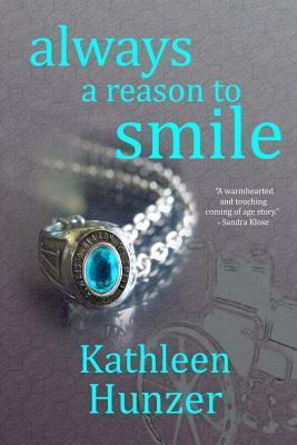 Always a Reason to Smile Kathleen M. Hunzer