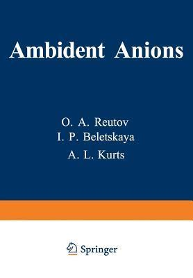 Ambident Anions  by  O Reutov