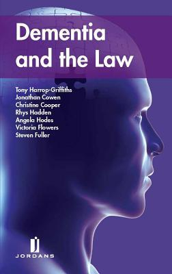 Dementia and the Law  by  A. Harrop-Griffiths