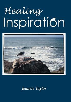 Healing Inspiration: A Journal  by  Jeanete Taylor