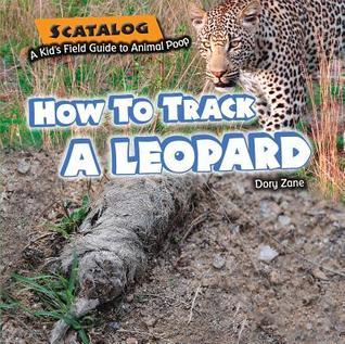 How to Track a Leopard  by  Dory Zane